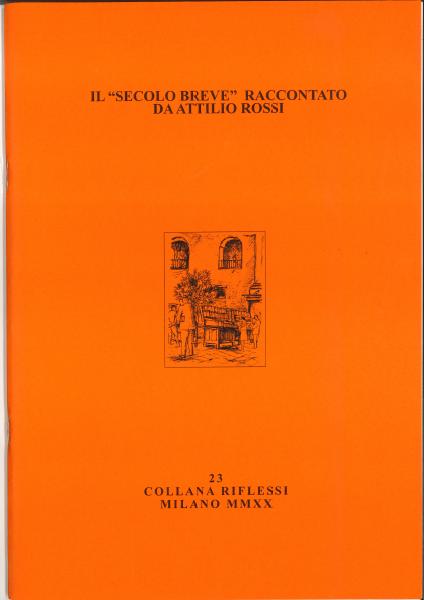 """Il """"secolo breve"""" raccontato da Attilio Rossi"""