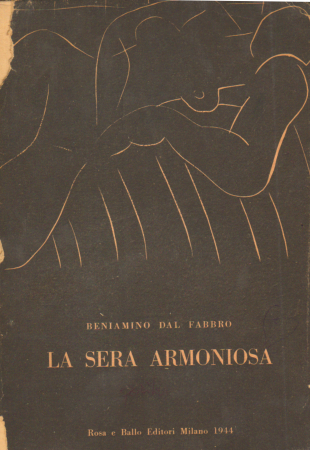 La sera armoniosa e altre poesie tradotte da Baudelaire, Verlaine, Rimbaud, Mallarmé, Valéry, Gòngora, Poe, Rilke, Essenin, Rodenbach, Laforgue, Rollinat, Apollinaire, Goll, Gide, Moréas, Supervielle, Proust