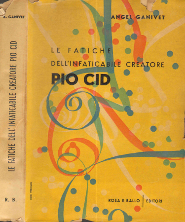 Le fatiche dell'infaticabile creatore Pio Cid