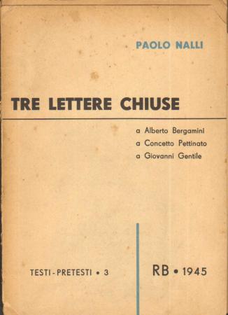 Tre lettere chiuse a Alberto Bergamini, a Concetto Pettinato, a Giovanni Gentile